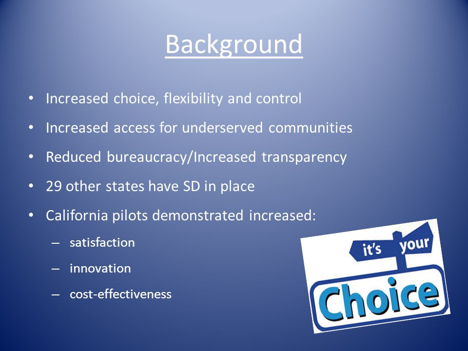 Background Increased choice, flexibility and control