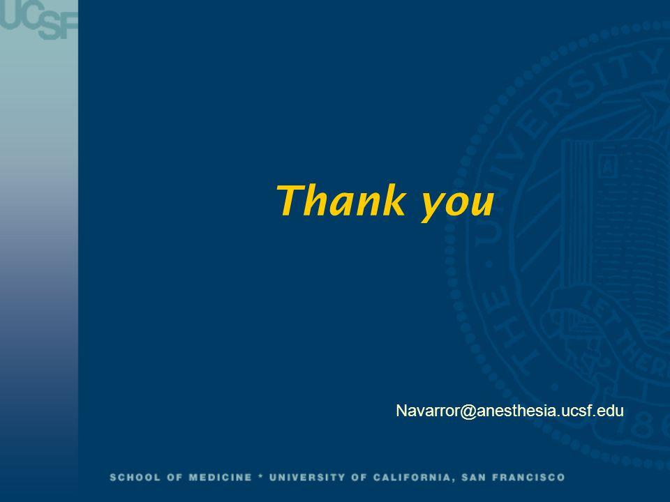 Thank you Navarror@anesthesia.ucsf.edu