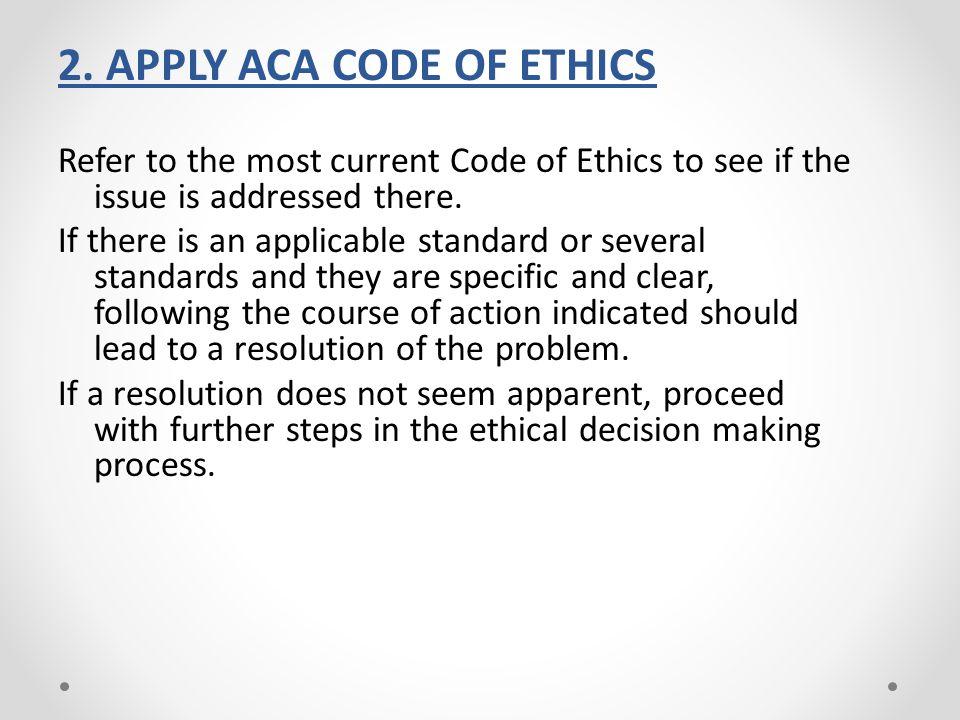 2. APPLY ACA CODE OF ETHICS