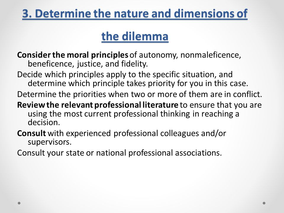 3. Determine the nature and dimensions of the dilemma