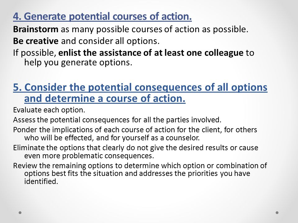 4. Generate potential courses of action.