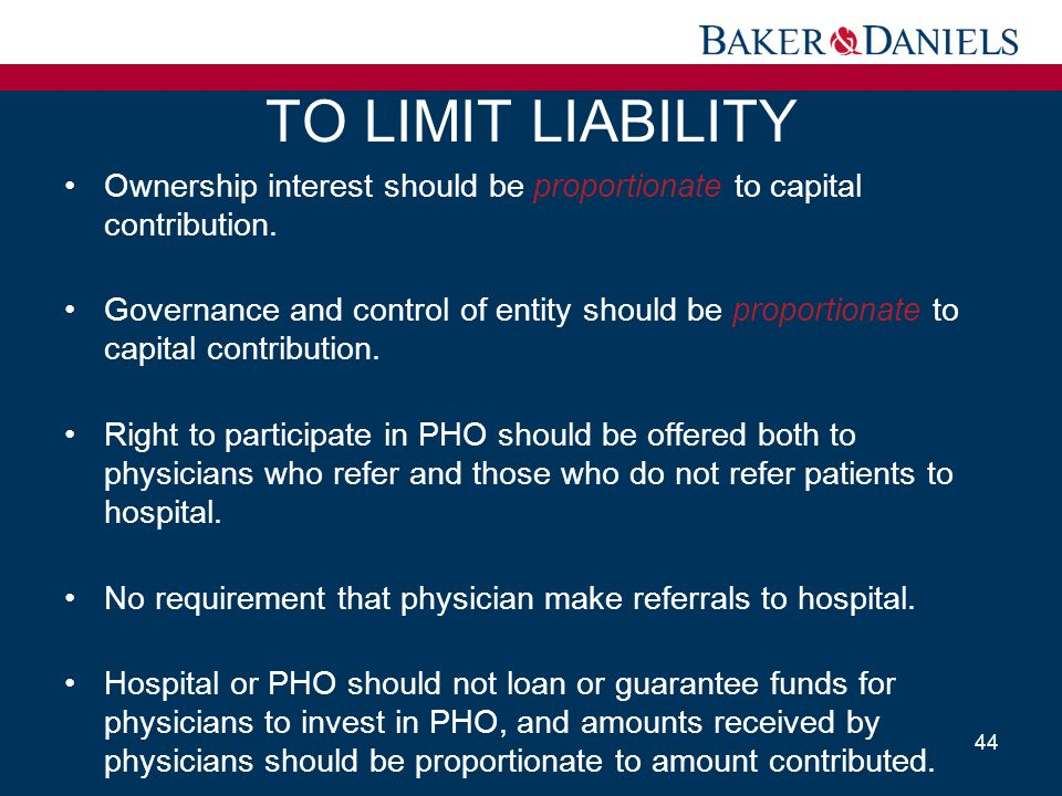 TO LIMIT LIABILITY Ownership interest should be proportionate to capital contribution.