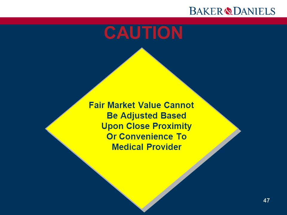 CAUTION Fair Market Value Cannot Be Adjusted Based Upon Close Proximity Or Convenience To Medical Provider.