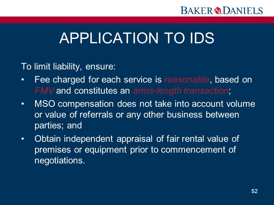 APPLICATION TO IDS To limit liability, ensure: