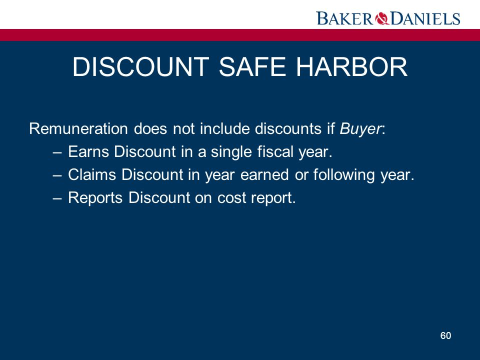 DISCOUNT SAFE HARBOR Remuneration does not include discounts if Buyer: