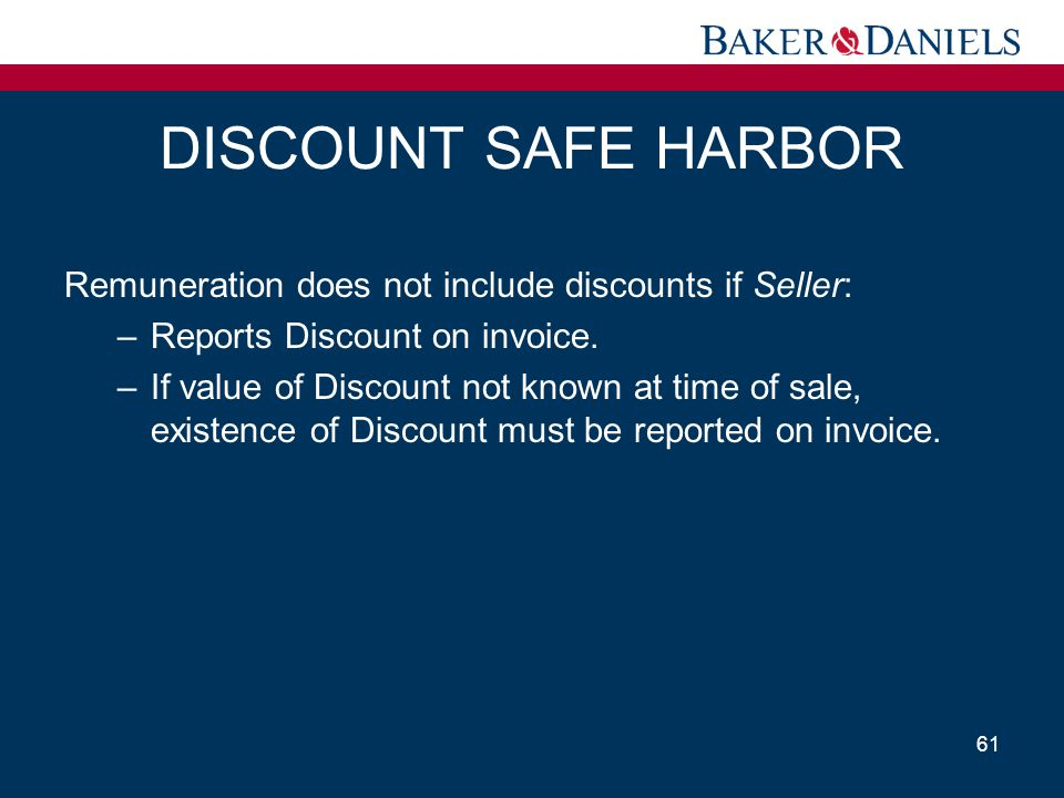 DISCOUNT SAFE HARBOR Remuneration does not include discounts if Seller: Reports Discount on invoice.