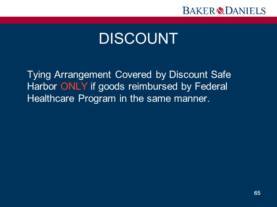 DISCOUNT Tying Arrangement Covered by Discount Safe Harbor ONLY if goods reimbursed by Federal Healthcare Program in the same manner.