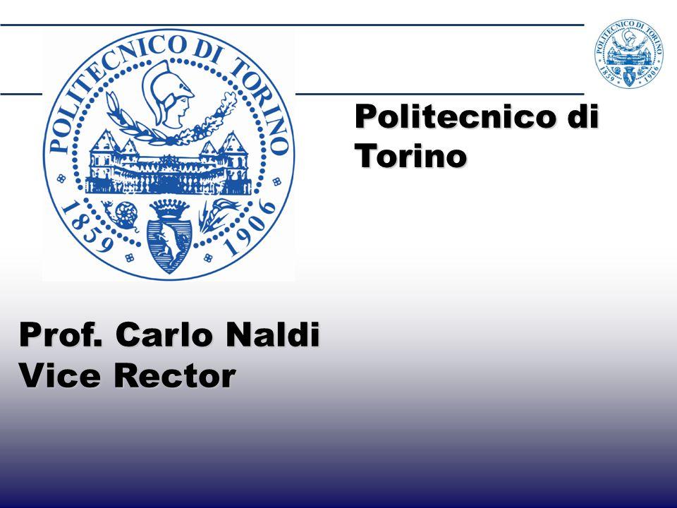 Prof. Carlo Naldi Vice Rector Politecnico di Torino