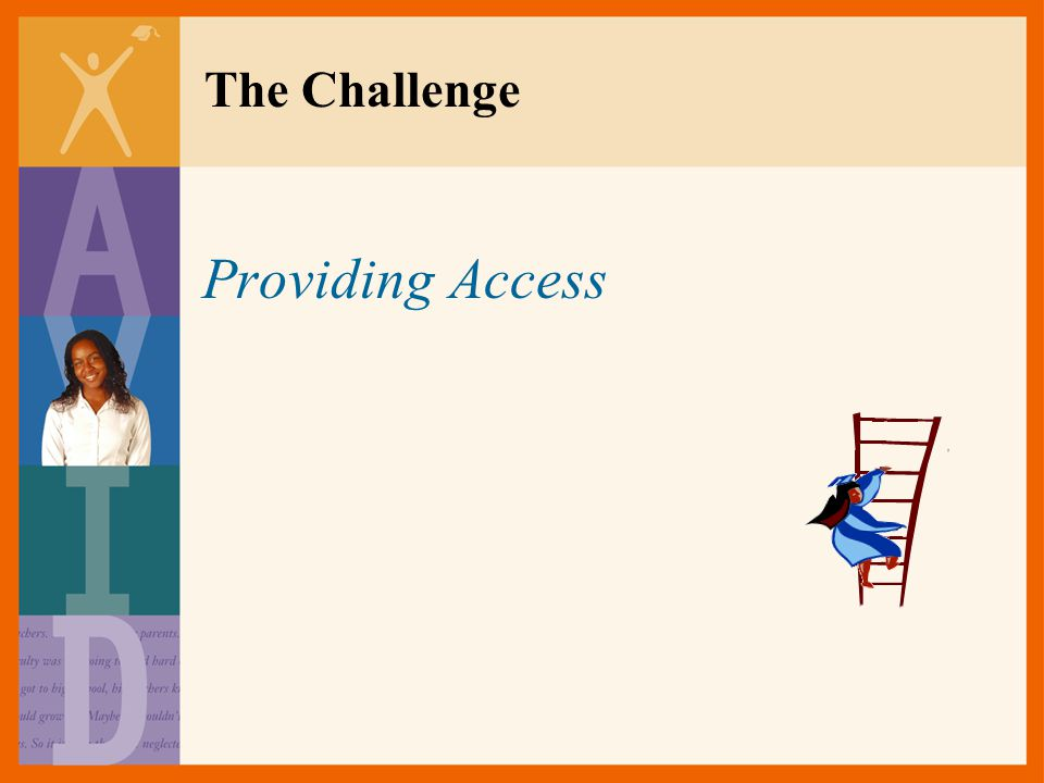 The Challenge Providing Access