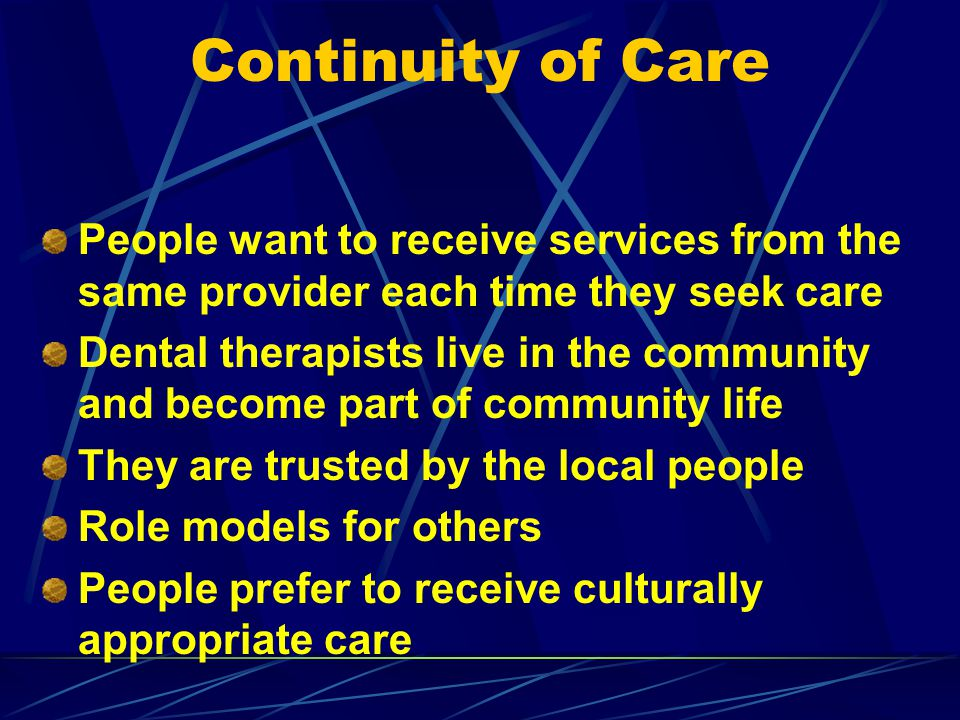 Continuity of Care People want to receive services from the same provider each time they seek care.