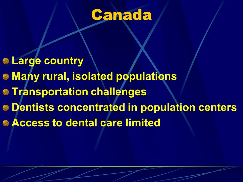 Canada Large country Many rural, isolated populations