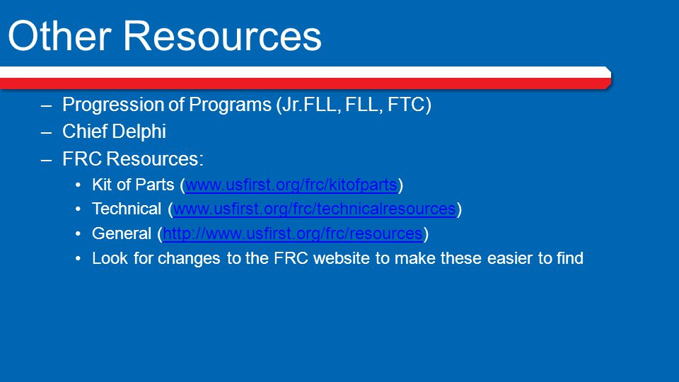 Other Resources Progression of Programs (Jr.FLL, FLL, FTC)