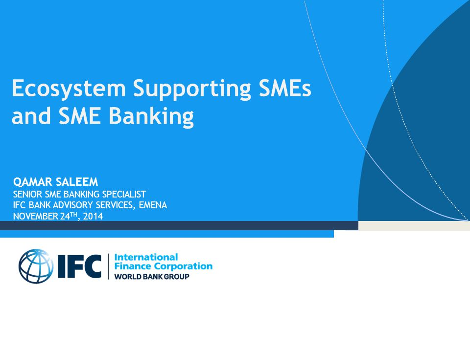 Ecosystem Supporting SMEs and SME Banking