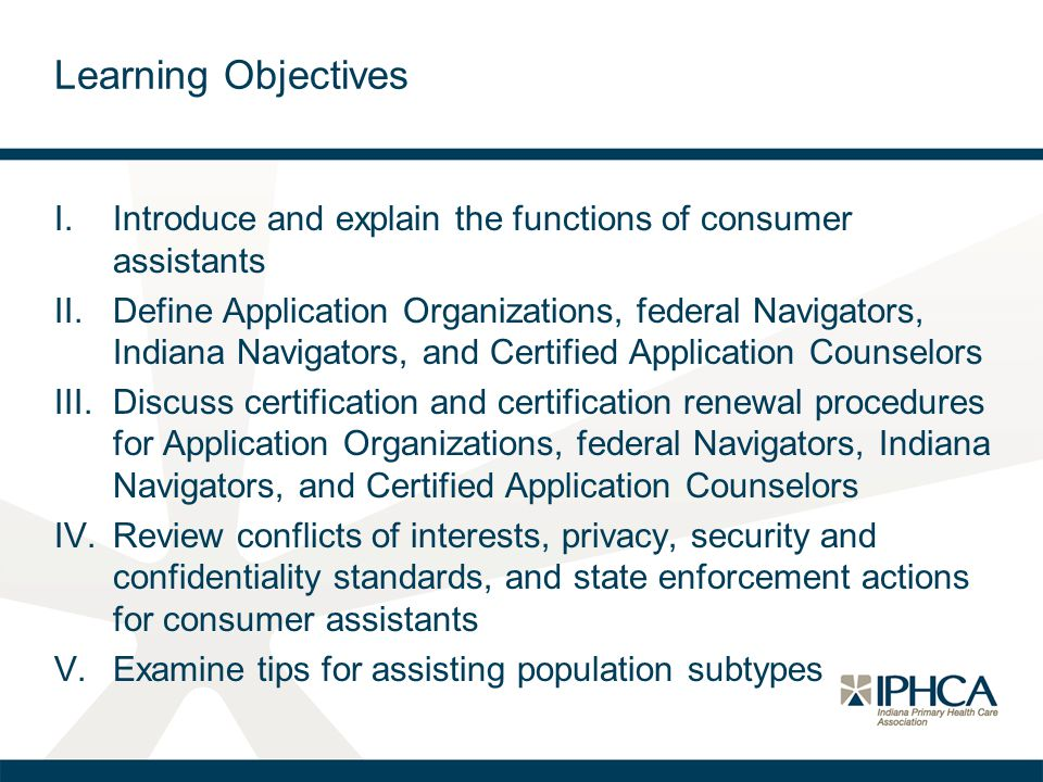Learning Objectives Introduce and explain the functions of consumer assistants.