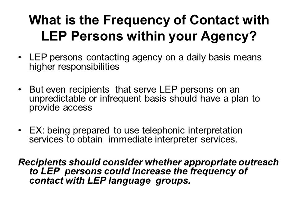 What is the Frequency of Contact with LEP Persons within your Agency