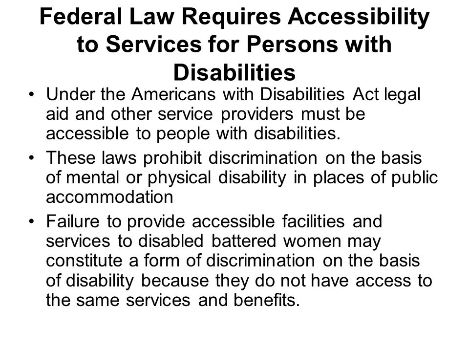Federal Law Requires Accessibility to Services for Persons with Disabilities
