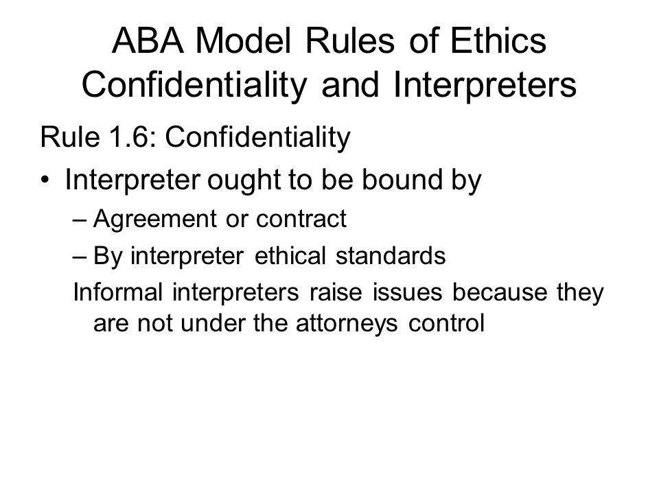 ABA Model Rules of Ethics Confidentiality and Interpreters