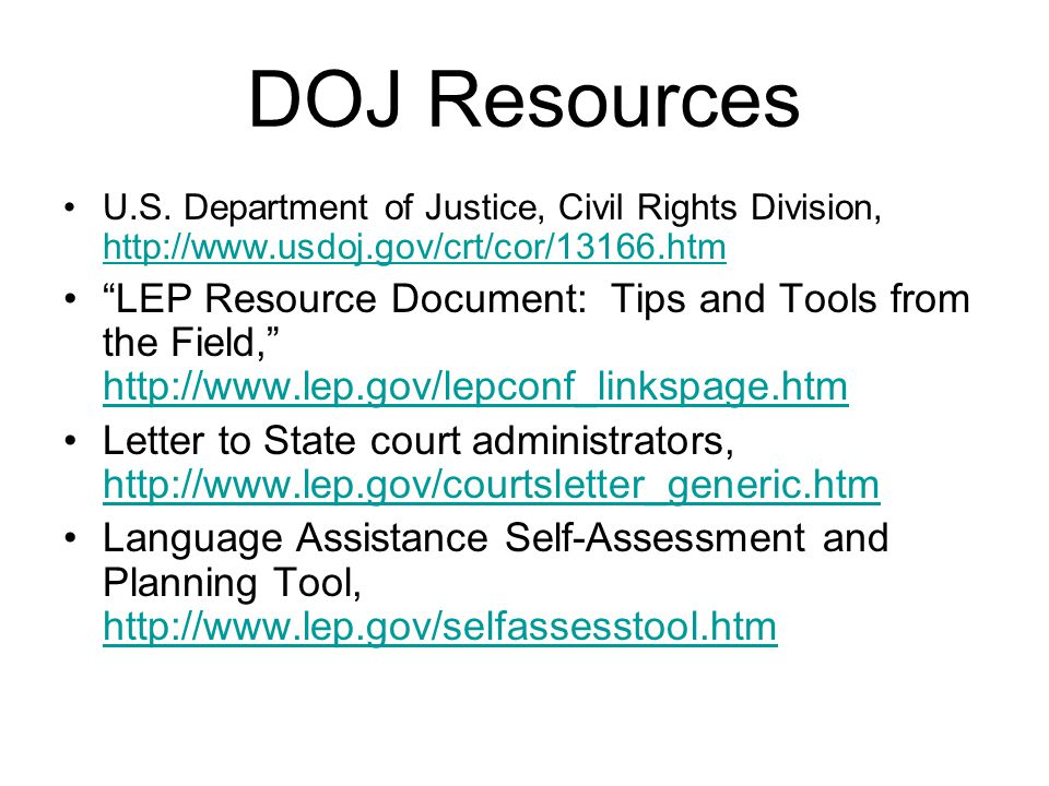 DOJ Resources U.S. Department of Justice, Civil Rights Division, http://www.usdoj.gov/crt/cor/13166.htm.