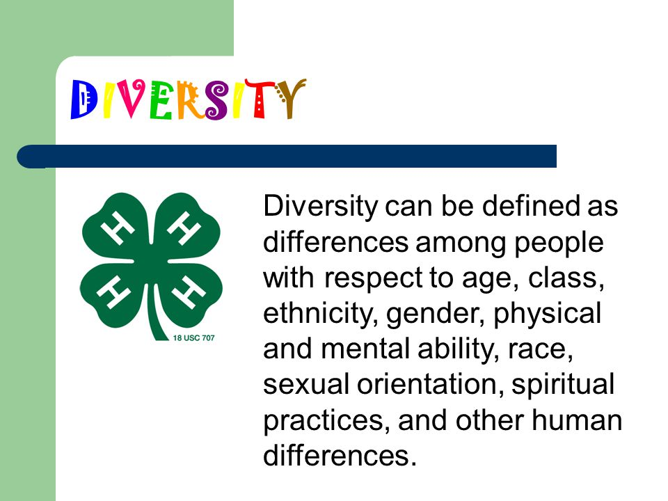 DIVERSITY Diversity can be defined as differences among people