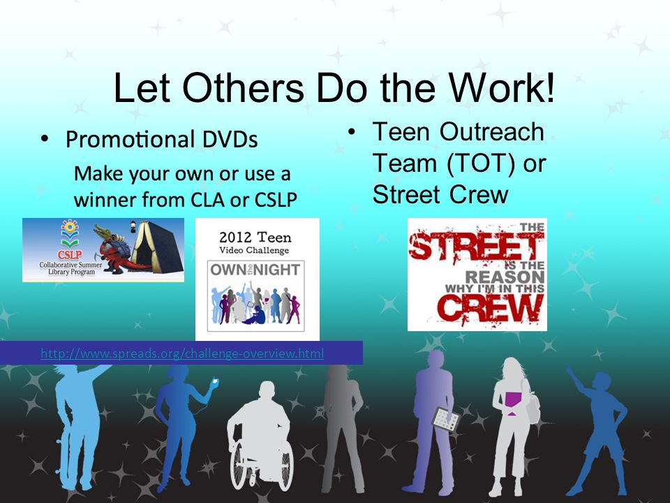 Let Others Do the Work! Teen Outreach Team (TOT) or Street Crew