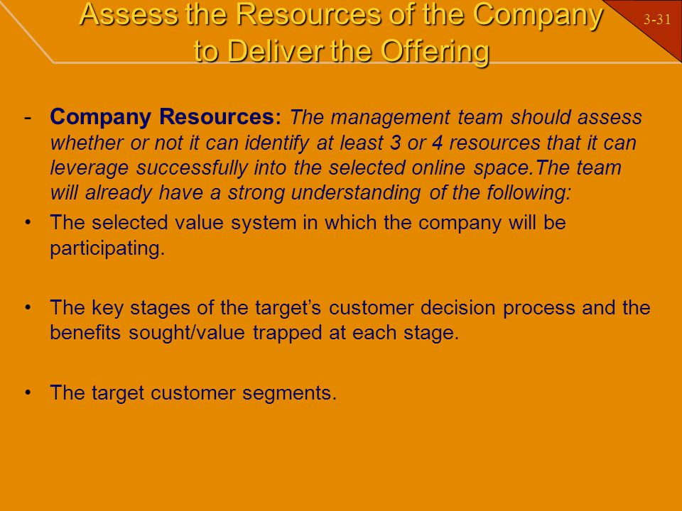 Assess the Resources of the Company to Deliver the Offering