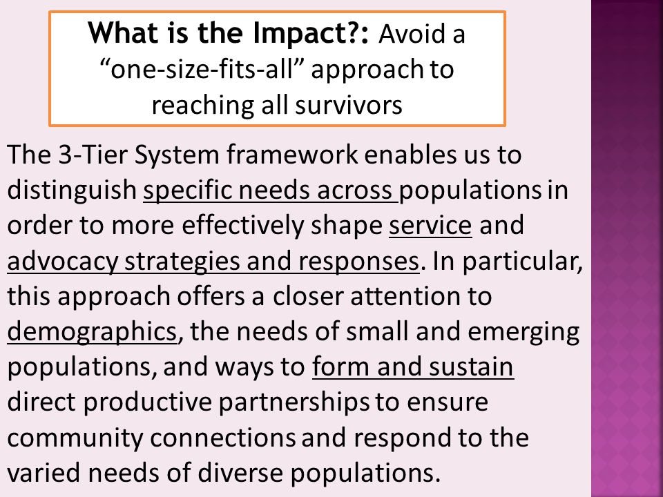 What is the Impact : Avoid a one-size-fits-all approach to reaching all survivors