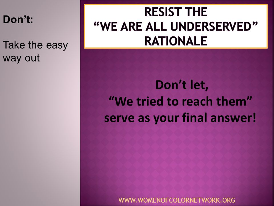 Resist the we are all Underserved rationale