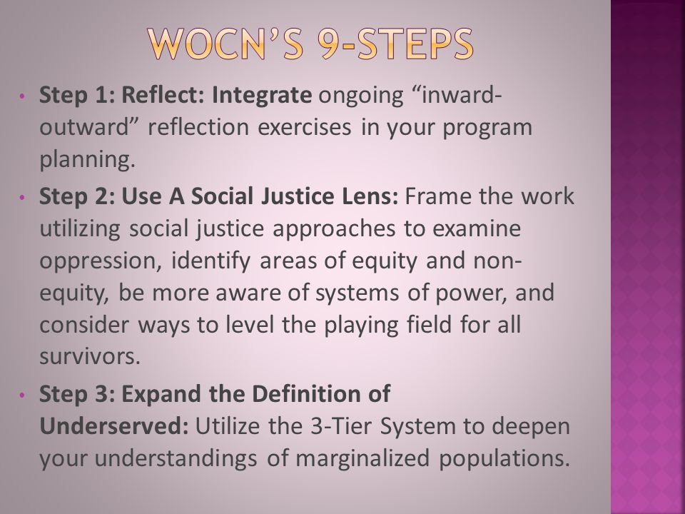 WOCN'S 9-STEPS Step 1: Reflect: Integrate ongoing inward- outward reflection exercises in your program planning.