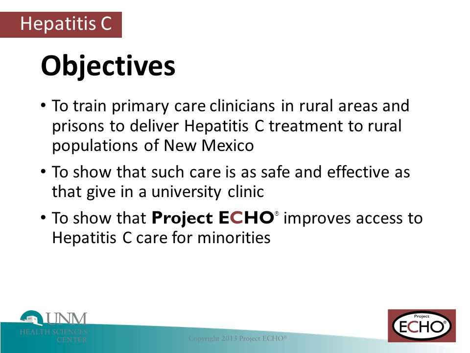 Objectives To train primary care clinicians in rural areas and prisons to deliver Hepatitis C treatment to rural populations of New Mexico.