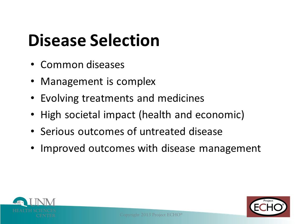 Disease Selection Common diseases Management is complex