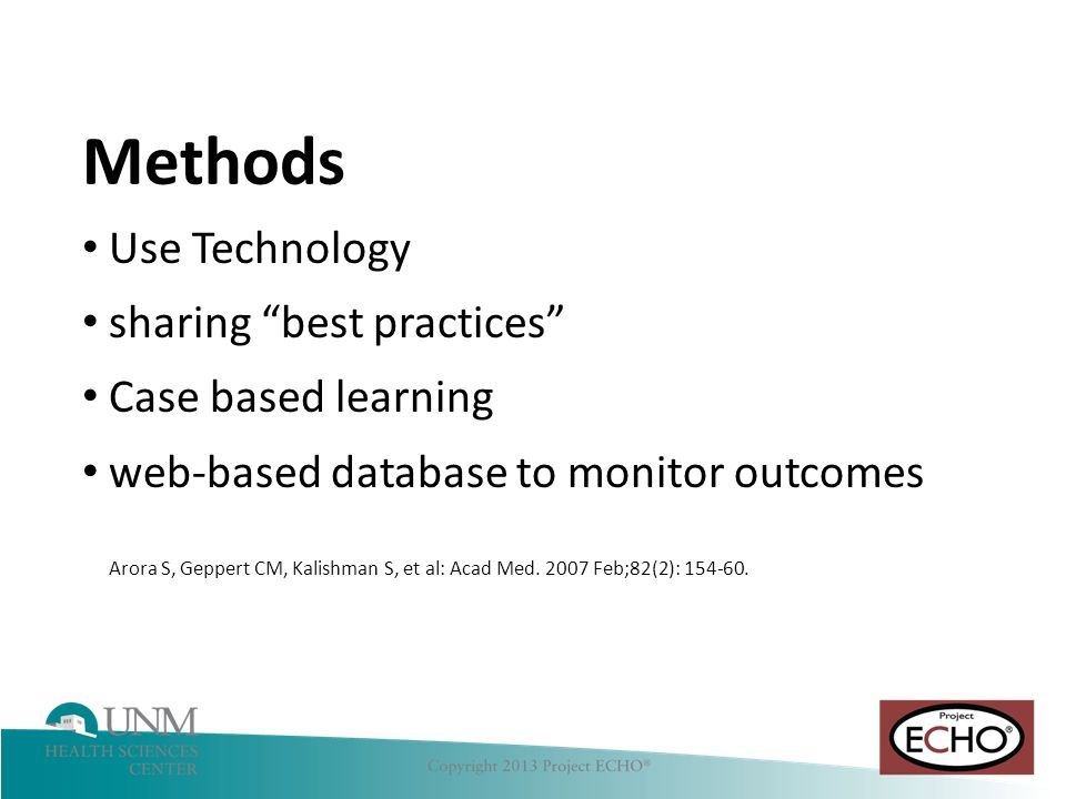 Methods Use Technology sharing best practices Case based learning