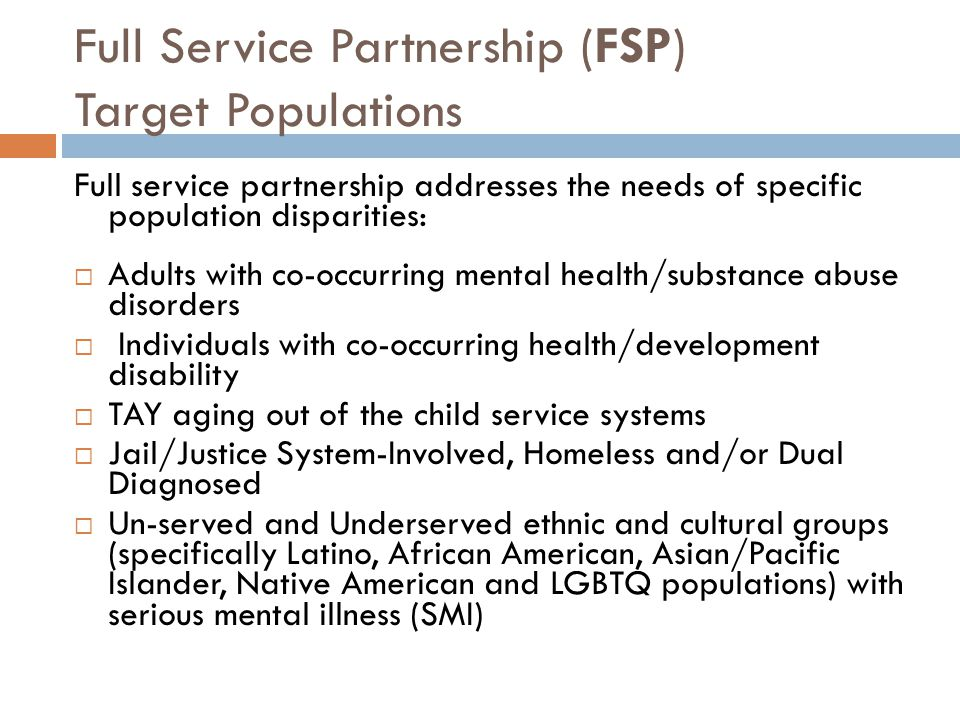 Full Service Partnership (FSP) Target Populations