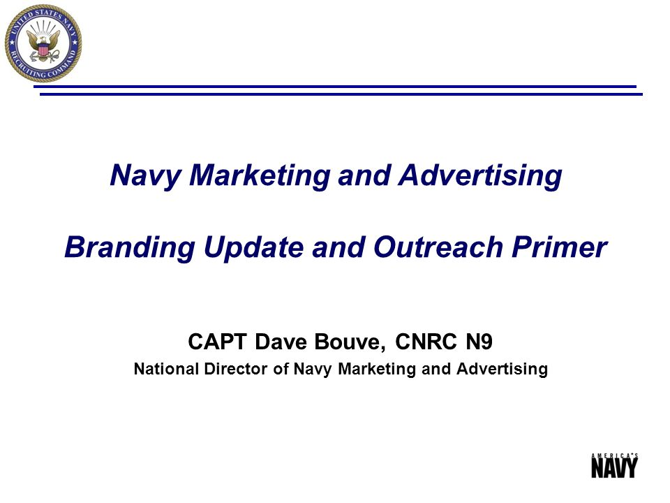 Navy Marketing and Advertising Branding Update and Outreach Primer