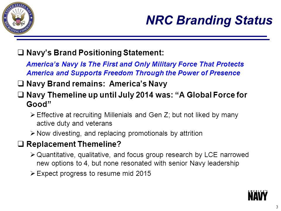 NRC Branding Status Navy's Brand Positioning Statement: