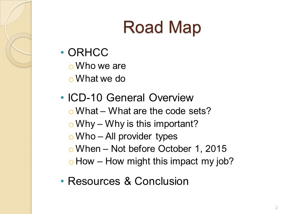 Road Map ORHCC ICD-10 General Overview Resources & Conclusion