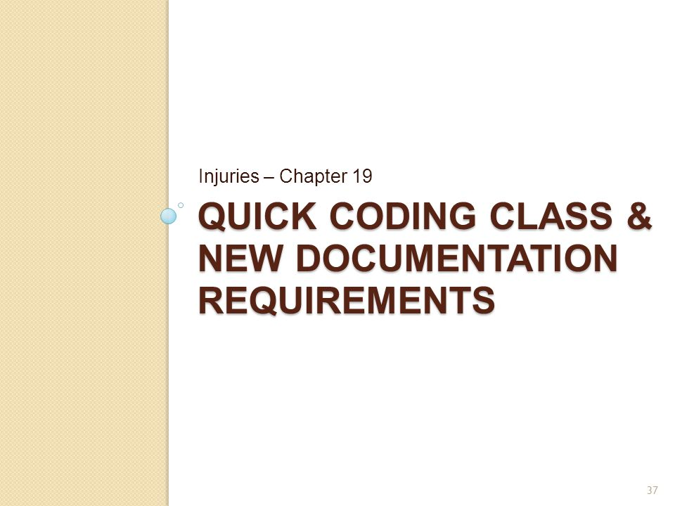 Quick Coding Class & New documentation requirements
