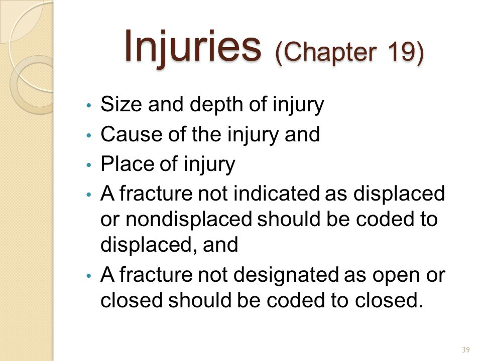 Injuries (Chapter 19) Size and depth of injury Cause of the injury and