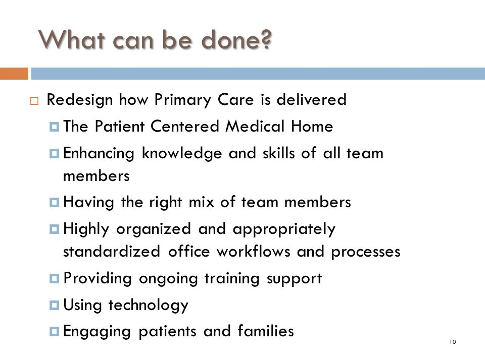 What can be done Redesign how Primary Care is delivered