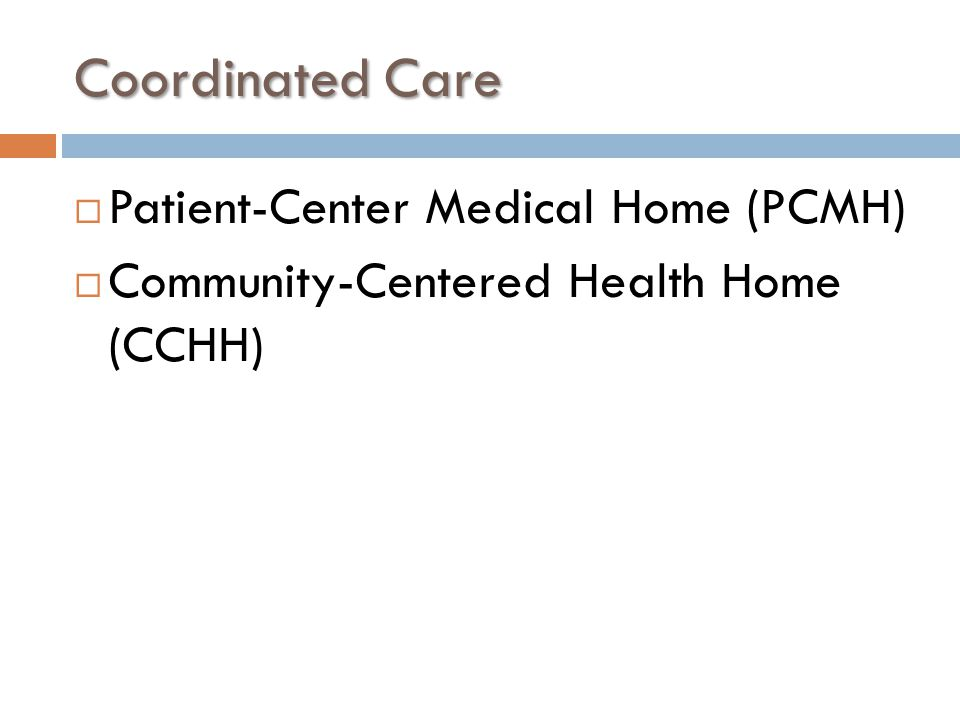 Coordinated Care Patient-Center Medical Home (PCMH)