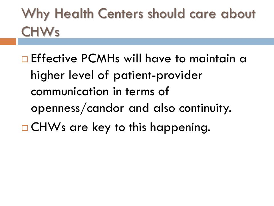 Why Health Centers should care about CHWs