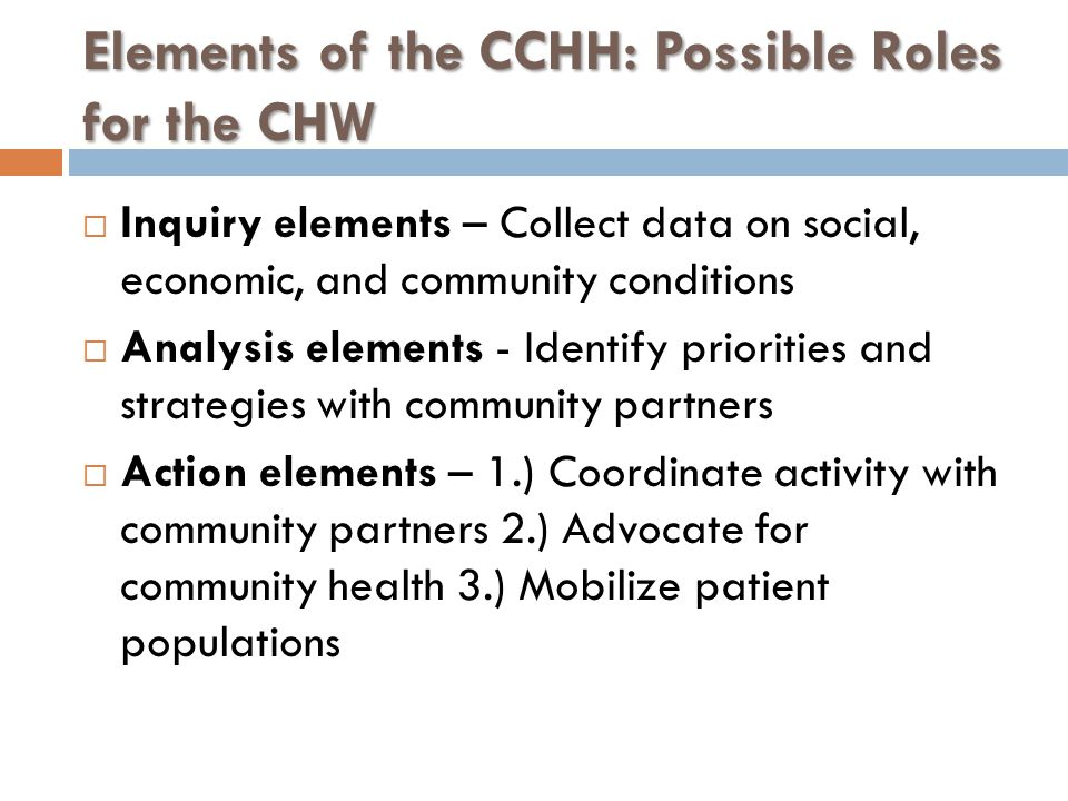 Elements of the CCHH: Possible Roles for the CHW