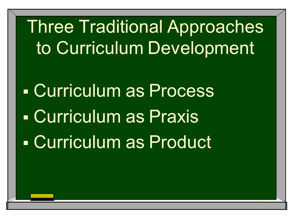 Three Traditional Approaches to Curriculum Development