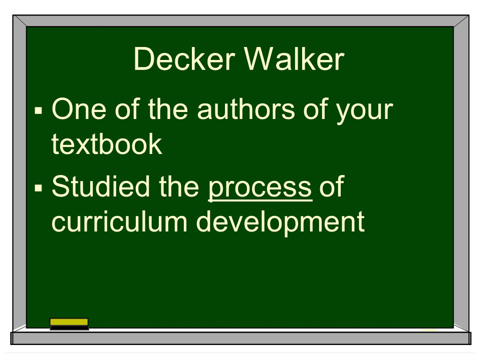 Decker Walker One of the authors of your textbook