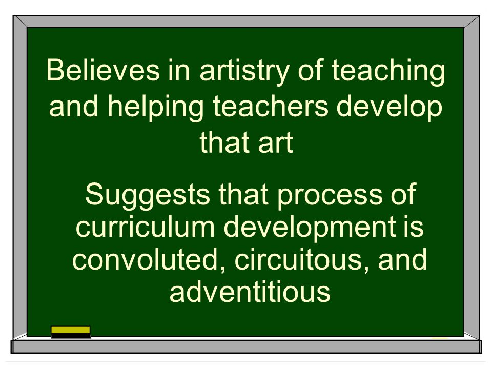 Believes in artistry of teaching and helping teachers develop that art