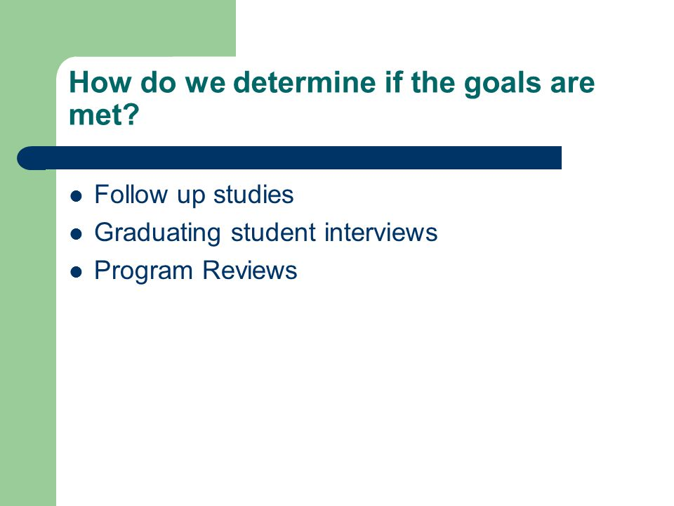 How do we determine if the goals are met