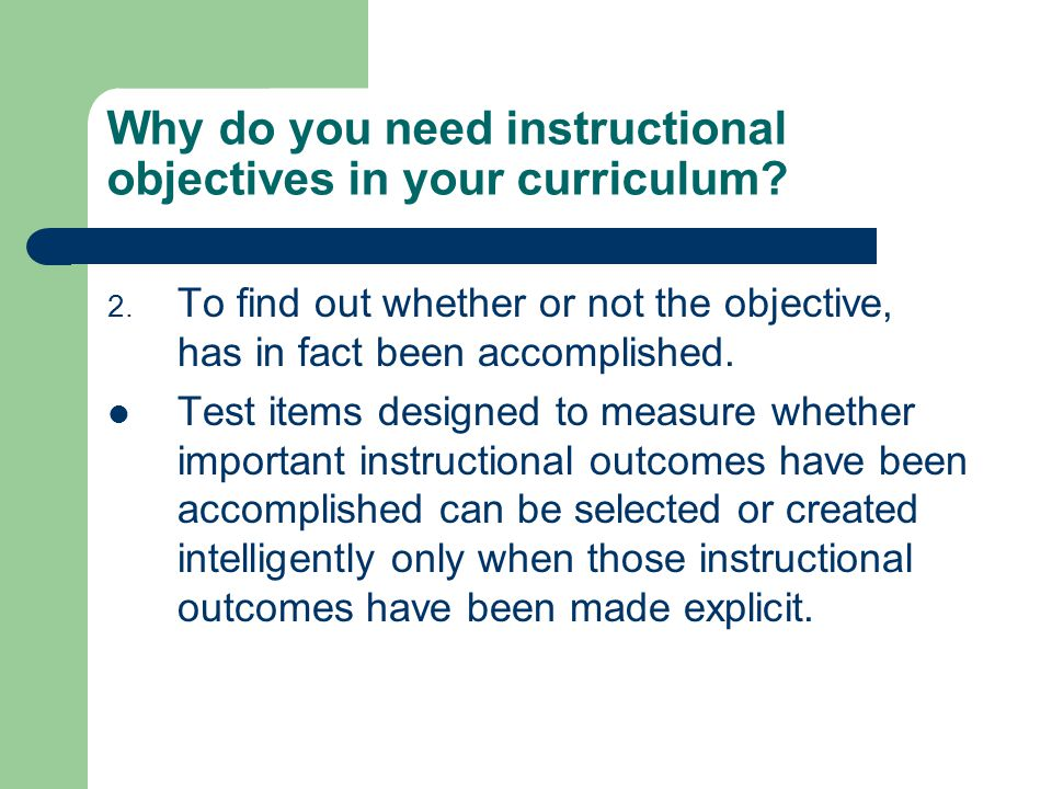 Why do you need instructional objectives in your curriculum