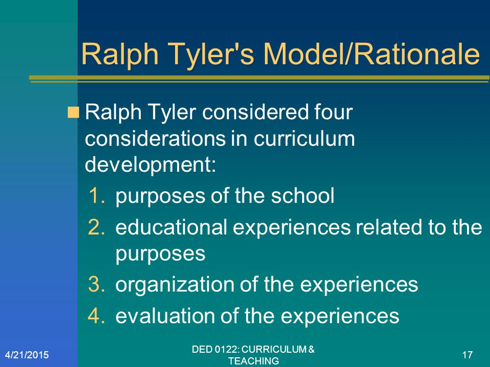 curriculum models Curriculum models product model also known as behavioural objectives model some key theorists: tyler (1949), bloom (1965) model interested in product of curriculum 4 fundamental questions what are aims and objectives of curriculum.