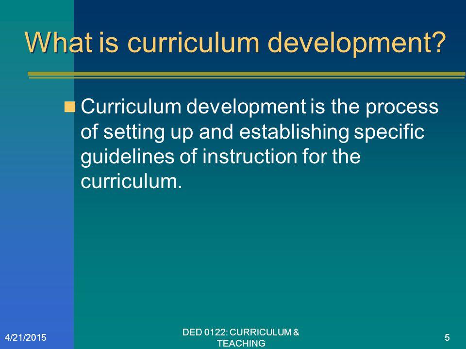 What is curriculum development