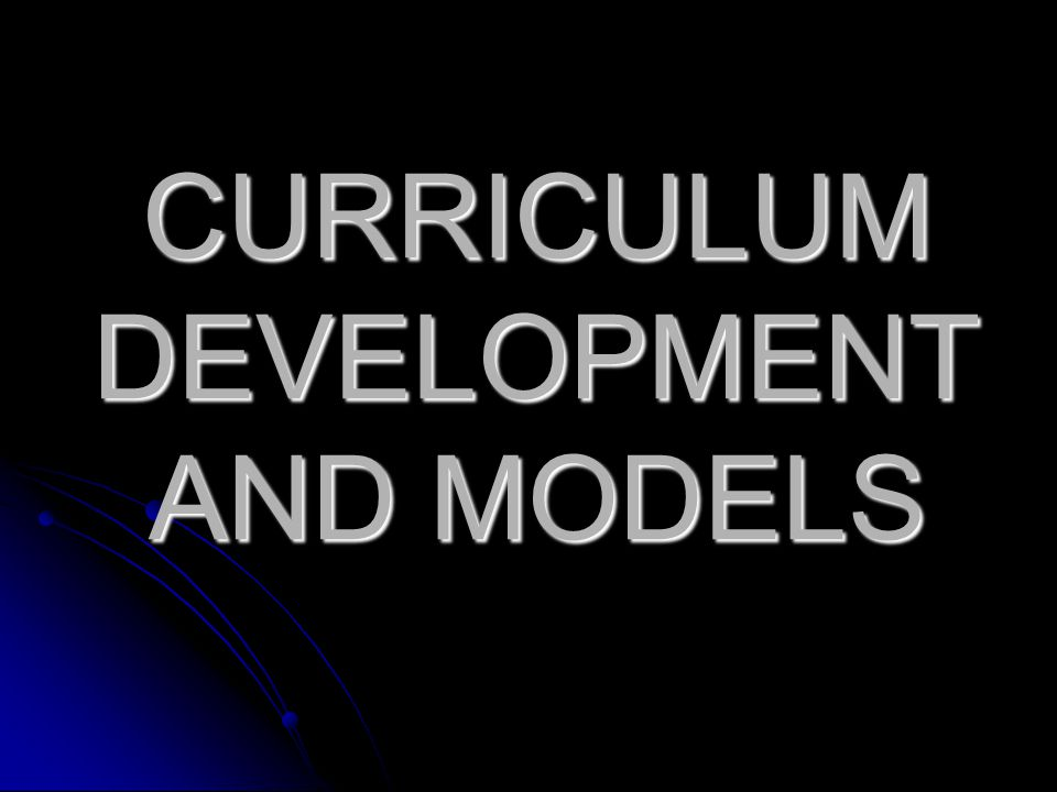 Curriculum Development And Models Ppt Video Online Download