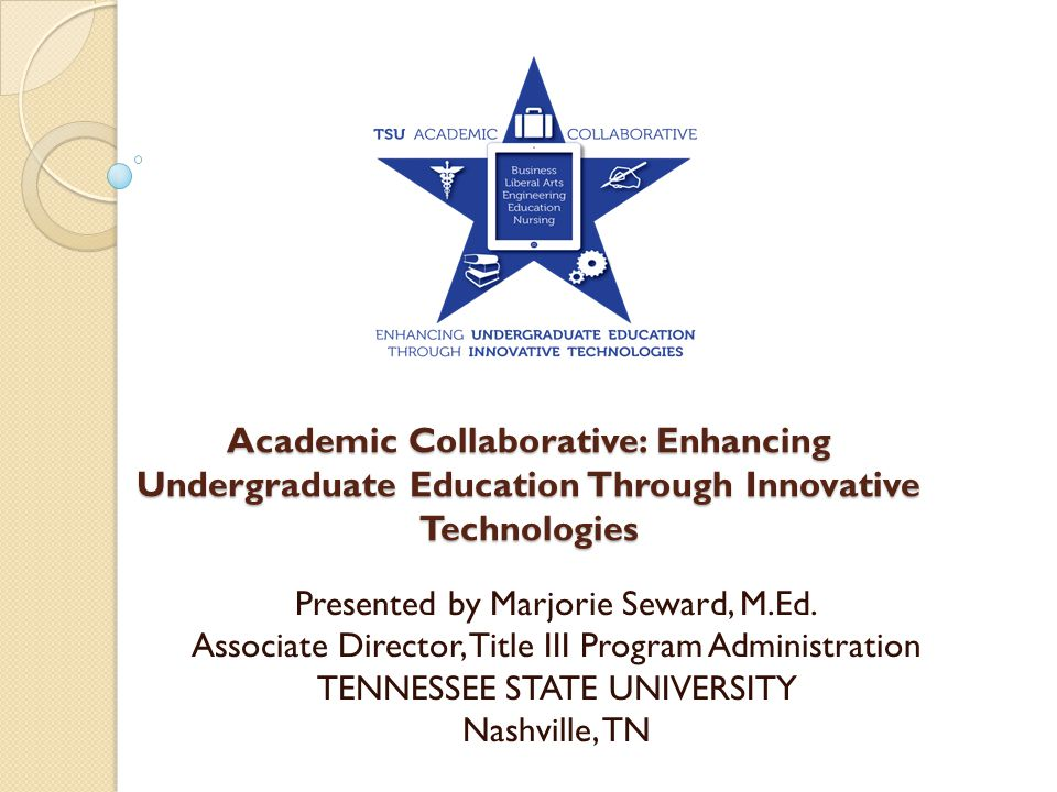 Academic Collaborative: Enhancing Undergraduate Education Through Innovative Technologies